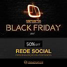 Black Friday 2017 na Agência - 50% de desconto para Rede Social