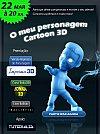 Poster de divulgação do campeonato O meu personagem cartoon em 3D