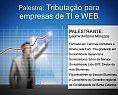 Núcleo Web da Acib promove Palestra de tributação para empresa de TI e WEB