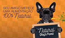 Natural Dog's Food, seu peludinho merece essa novidade