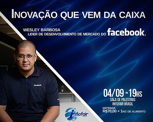 Wesley Barbosa estará na Infofair Brasil 2014 com a palestra Inovação que vem da caixa no dia 04 de Setembro