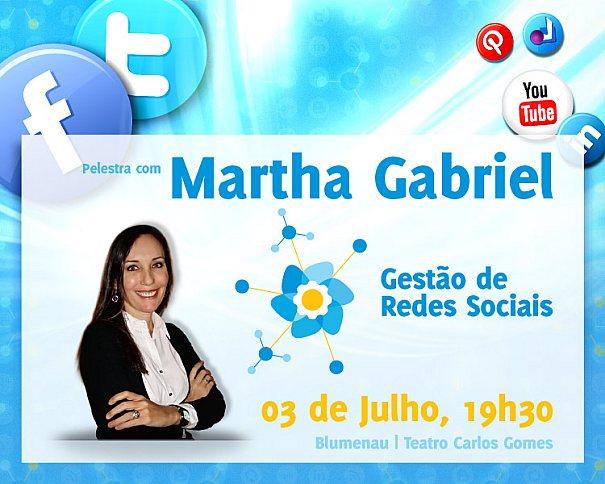 Palestra com Martha Gabriel - Gestão de Redes Sociais, 03/07/12 - 19h30 no Teatro Carlos Gomes em Blumenau / SC