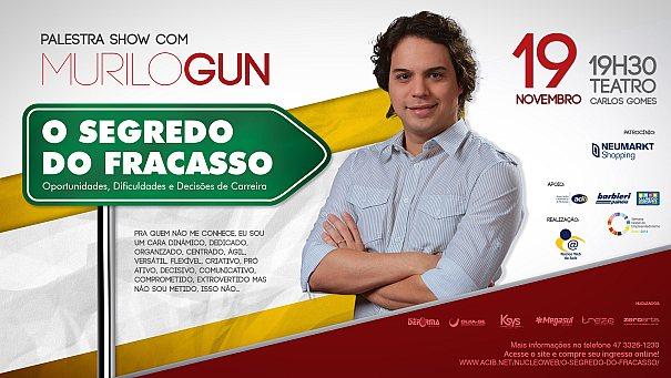 Murilo Gun apresenta a Palestra Show - O Segredo do Fracasso dia 19 de Novembro no Teatro Carlos Gomes em Blumenau
