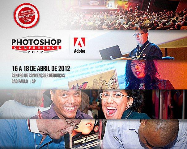 Mestres em Photoshop, Sorteio de uma licença CS6 e um Monitor Eizo são destaques desse mega evento
