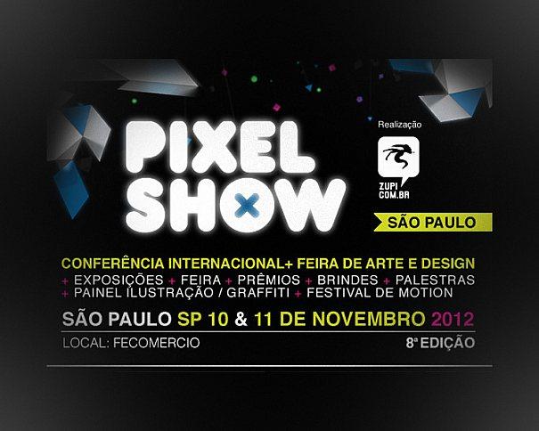 Pixel Show 2012 na Fecomercio em São Paulo dias 09 e 10 de Novembro de 2012